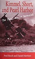 Kimmel Short and Pearl Harbor: The Final Report Revealed