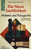 Die Neue Sachlichkeit. Malerei und Fotografie. - Hans Gotthard Vierhuff