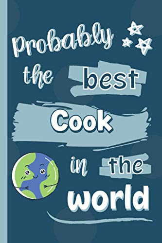 Probably The Best Cook In The World: Gifts for Cooks: Personalised Notebook or Journal: Blank Lined Paperback Book