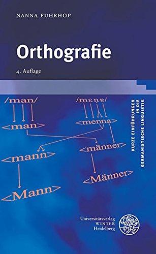 Orthografie (Kurze Einführungen in die germanistische Linguistik - KEGLI, Band 1)
