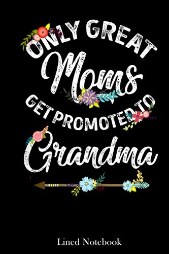 Womens Great Moms Promoted to Grandma Mother's Day Mama Mother lined...
