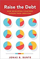 Raise the Debt: How Developing Countries Choose Their Creditors