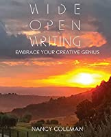 Wide Open Writing: Embrace Your Creative Genius