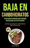 Baja En Carbohidratos: Recetas ricas en grasas para personas ocupadas con la dieta cetogénica (La mejor guía baja en carbohidratos para principiantes)