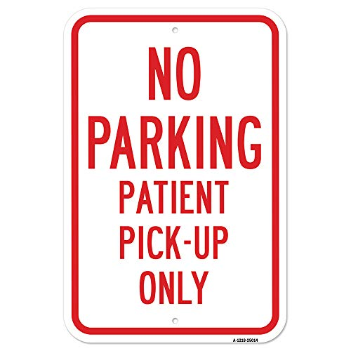 """No Parking Patient Pick-Up Only 