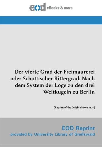 Der vierte Grad der Freimaurerei oder Schottischer Rittergrad: Nach...