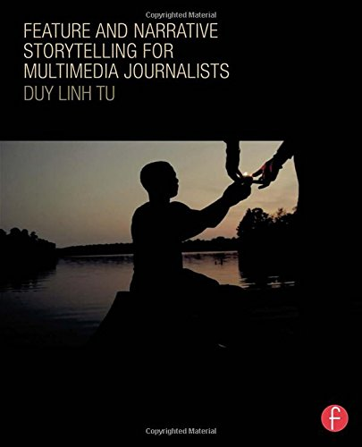 Compare Textbook Prices for Feature and Narrative Storytelling for Multimedia Journalists 1 Edition ISBN 9780415729086 by Tu, Duy Linh