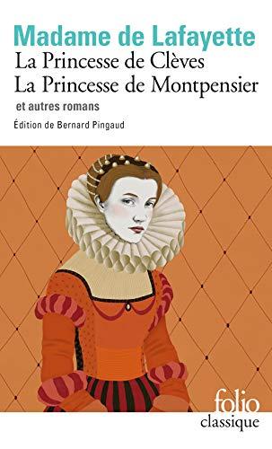 La Princesse de Clèves - La princesse de Montpensier et autres romans