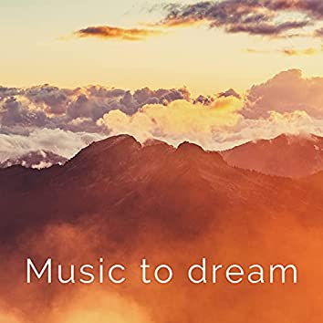Music to dream