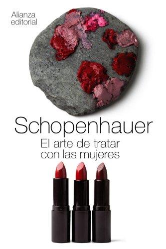El arte de tratar con las mujeres (El libro de bolsillo - Bibliotecas de autor - Biblioteca Schopenhauer)