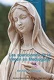 Las apariciones de la Virgen en Medjugorje: Hechos y mensaje