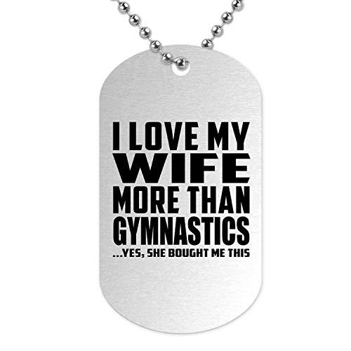 I Love My Wife More Than Gymnastics - Military Dog Tag Militär Hundemarke Silber Silberkette ID-Anhänger - Geschenk zum Geburtstag Jahrestag Muttertag Vatertag
