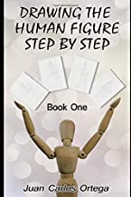 Drawing The Human Figure Step by Step: Book One