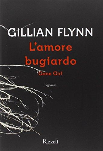 L'amore bugiardo. Gone girl
