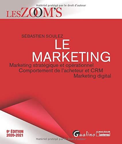 Le marketing: Marketing stratégique et opérationnel, comportement de l'acheteur et CRM, marketing digital