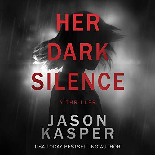 Her Dark Silence Audiobook By Jason Kasper cover art