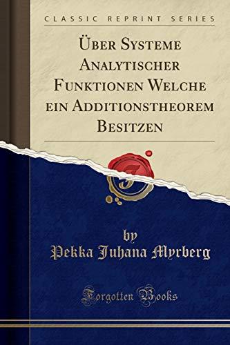 Über Systeme Analytischer Funktionen Welche ein Additionstheorem Besitzen (Classic Reprint)
