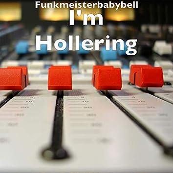I'm Hollering