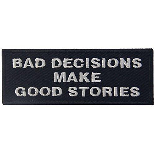 Malas decisiones hacen buenas historias Parche Bordado de Aplicación con Plancha