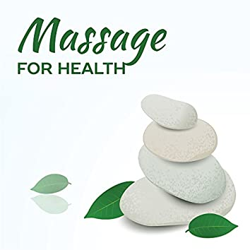 Massage for Health – Relaxing Music, Calming Sounds of Nature, Massage Tribe, Spa
