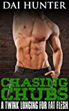 Chasing Chubs: A Twink Longing For Fat Flesh