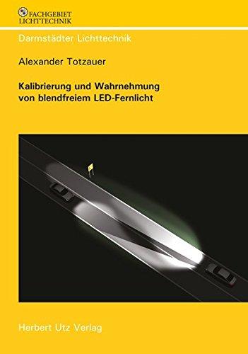 Kalibrierung und Wahrnehmung von blendfreiem LED-Fernlicht (Darmstädter Lichttechnik)