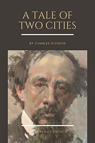 A Tale of Two Cities by Charles Dickens (Must Read Classics Book 26) (English Edition)