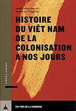 Histoire du Viêt Nam de la colonisation à nos jours de Benoît de Tréglodé