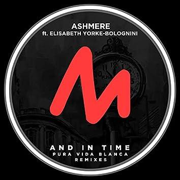 And in Time (Pura Vida Blanca Remixes)