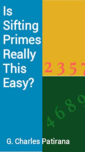 Is Sifting Primes Really This Easy? (English Edition)