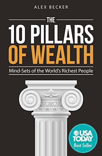 The 10 Pillars of Wealth: Mind-Sets of the World's Richest People (English Edition)