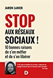 Stop aux réseaux sociaux ! 10 bonnes raisons de s'en méfier et de s'en libérer