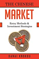 Entering the Chinese Market: Company Structures and Investment Strategies