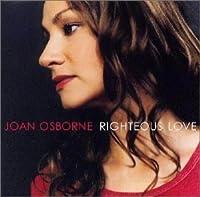 Righteous Love by Joan Osborne (2000-09-20)
