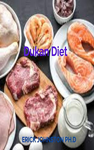 Dukan Diet: The Ultimate Guide On How to Lose Wight Quickly, Burn Belly Fats & Feel Great Using Dukan Plan