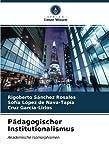 Pädagogischer Institutionalismus: Akademische Isomorphismen