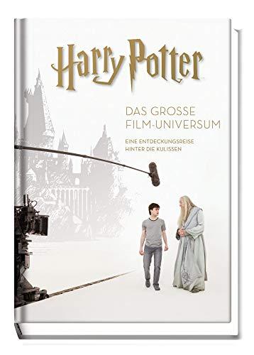 Harry Potter: Das große Film-Universum (Erweiterte, überarbeitete Neuausgabe): Eine Entdeckungsreise hinter die Kulissen