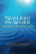 Sunlight on Water: A Guide to Soul-full Living