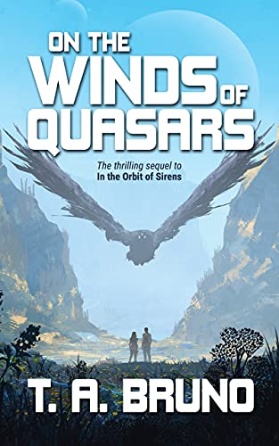 On the Winds of Quasars (The Song of Kamaria Book 2) by [T. A. Bruno]
