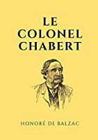 Le colonel Chabert: un roman de Balzac