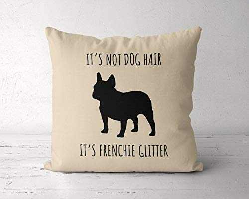DKISEE Frenchie Decorative Throw Pillow Cover, Its Not Dog Hair Its Frenchie Glitter Pillow Case, Dog Lover Gift, Cotton Canvas Square Pillowcase Cushion Case for Sofa Couch Bed Chair 18 x 18 Inch
