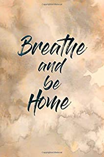Breathe and be Home: Breathe and record breath sessions | A fantastic gift Notebook for breathwork practitioners | 110 pages.
