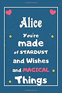 Alice You are made of Stardust and Wishes and MAGICAL Things: Personalised Name Notebook, Gift For Her, Christmas Gift, Gi...