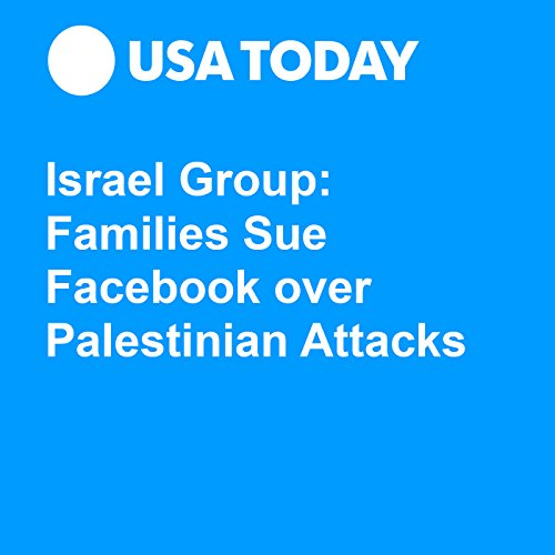 Israel Group: Families Sue Facebook over Palestinian Attacks audiobook cover art