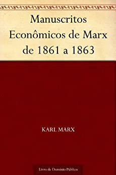 Manuscritos Econômicos de Marx de 1861 a 1863 por [Karl Marx, UTL]