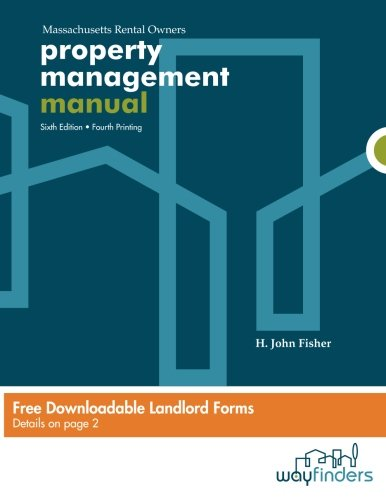 Compare Textbook Prices for Property Management Manual For Massachusetts Rental Owners Sixth-Fourth Printing Edition ISBN 9780692293355 by Fisher, H. John