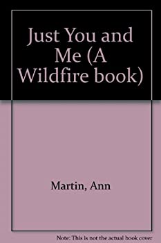 Just You and Me - Book #46 of the Wildfire
