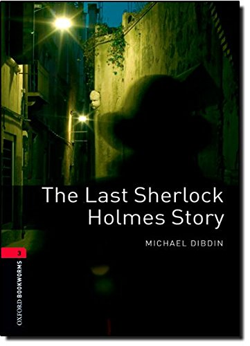 Oxford Bookworms Library: Level 3:: The Last Sherlock Holmes Story: 1000 Headwords (Oxford Bookworms ELT)