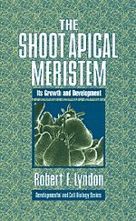 The Shoot Apical Meristem: Its Growth and Development (Developmental and Cell Biology Series, Band 34)