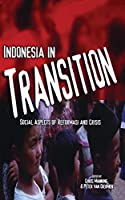 Indonesia in Transition: Social Aspects of Reformasi and Crisis (Indonesia Assessment Series)